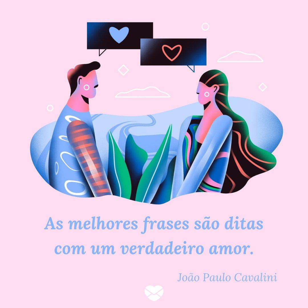 'As melhores frases são ditas com um verdadeiro amor.' -  Dia dos Namorados
