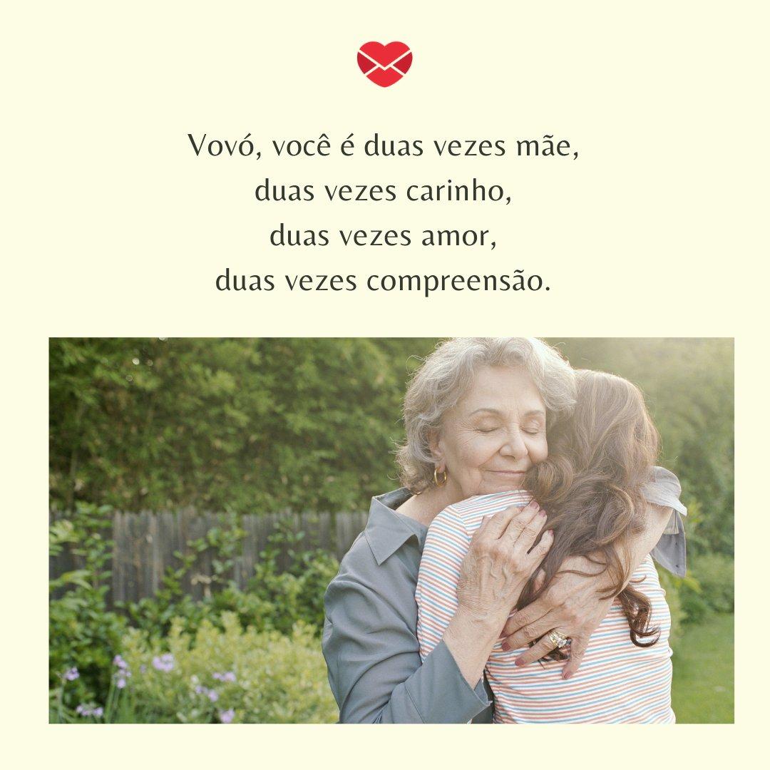 'Vovó, você é duas vezes mãe, duas vezes carinho, duas vezes amor, duas vezes compreensão.' - Mensagens para o dia dos avós