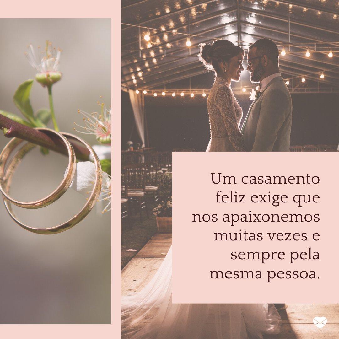 'Um casamento feliz exige que nos apaixonemos muitas vezes e sempre pela mesma pessoa.' - Frases de Casamento