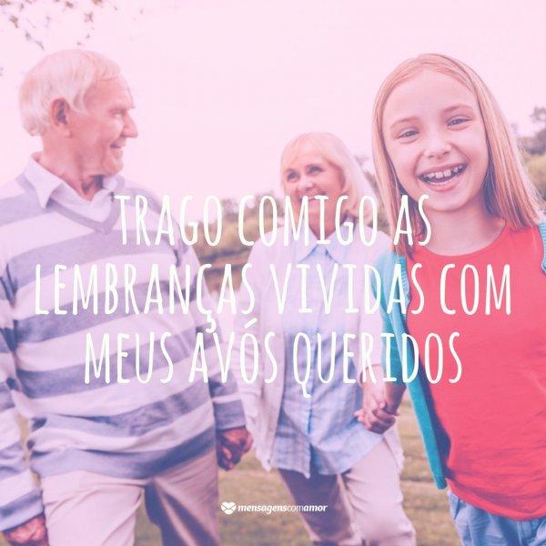 'Trago comigo as lembranças vividas com meus avós queridos.' - Frases da Vovó