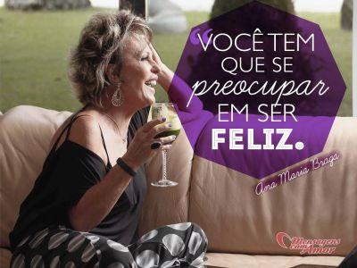 Frases De Ana Maria Braga A Cara Do Mais Você