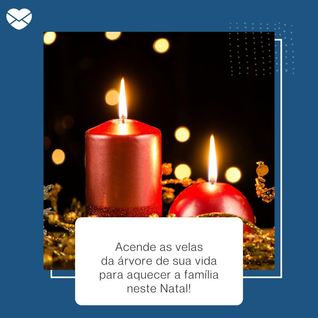 'Acende as velas da árvore de sua vida para aquecer a família neste Natal!' - Poemas natalinos 3