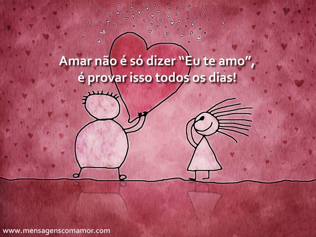 'Amar não é só dizer Eu te amo, é provar isso todos os dias!' - Imagens Apaixonadas