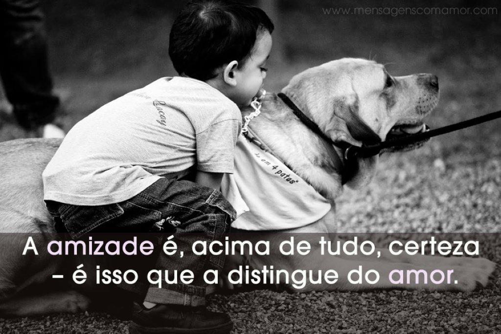 'A amizade é, acima de tudo, certeza - é isso que a distingue do amor.' - Imagens Apaixonadas