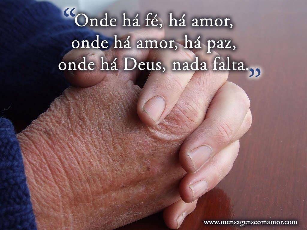 'Onde há fé, há amor, onde há amor, há paz, onde há Deus, nada falta' - Imagens de Religião