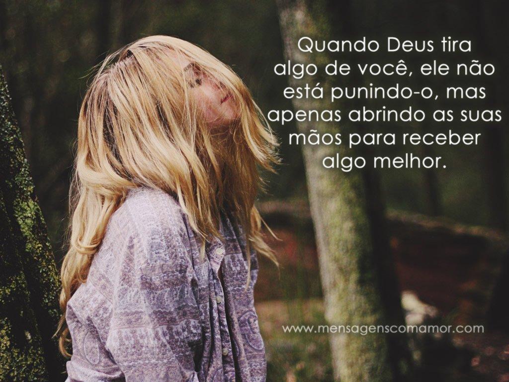 'Quando Deus tira algo de você, ele não o está punindo, mas apenas abrindo as suas mãos para receber algo melhor.' - Imagens de Religião