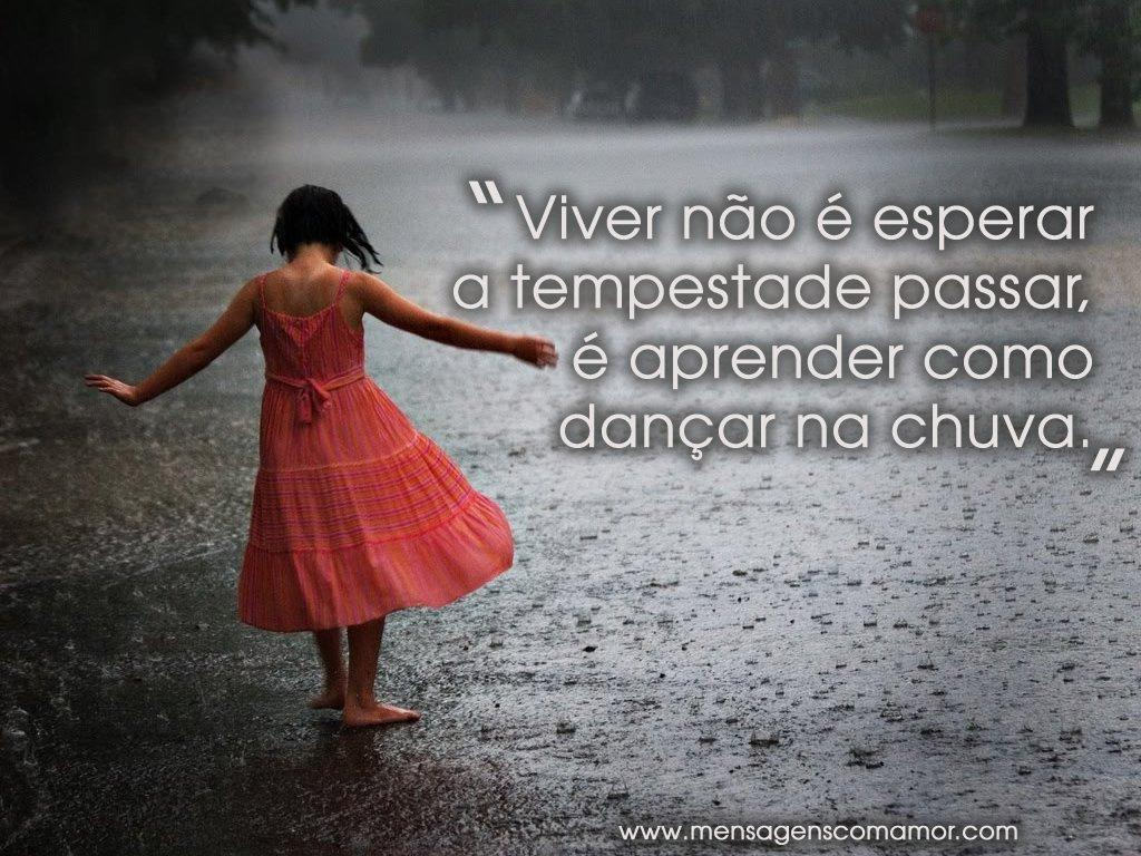 'Viver não é esperar a tempestade passar, é aprender como dançar na chuva.' - Imagens Pensativas