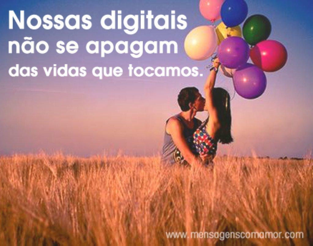 'Nossas digitais não se apagam das vidas que tocamos.' - Imagens Pensativas