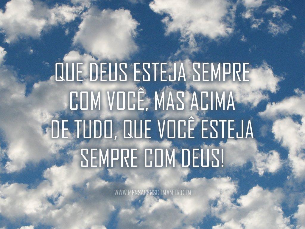 'Que você esteja sempre com Deus!' - Imagens Religiosas