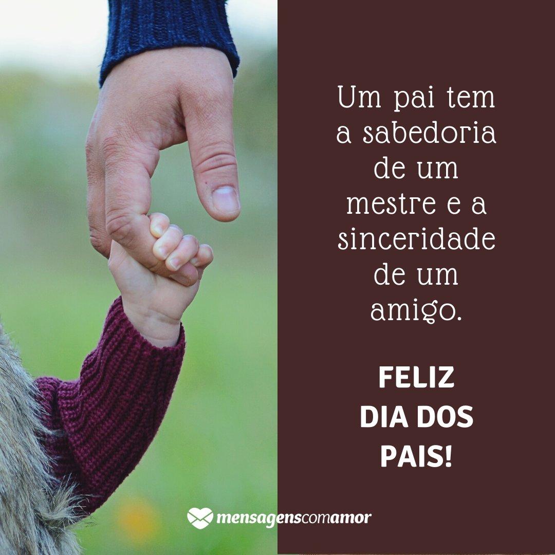 'Um pai tem a sabedoria de um mestre e a sinceridade de um amigo.' - Imagens de Datas Festivas