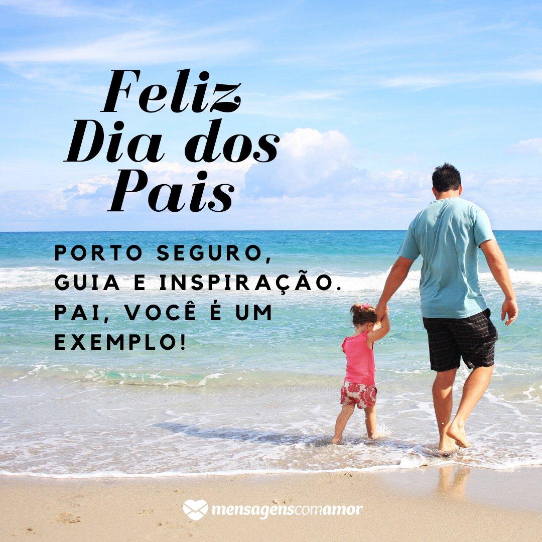 'Porto seguro, guia e inspiração. Pai, você é um exemplo!' - Imagens de Datas Festivas