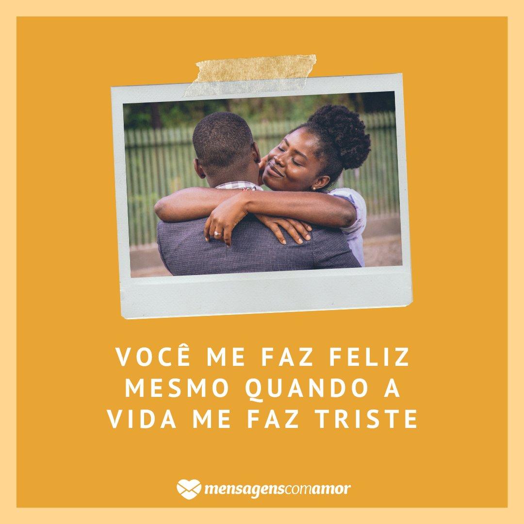'Você me faz feliz mesmo quando a vida me faz triste.' - Imagens de Datas Festivas