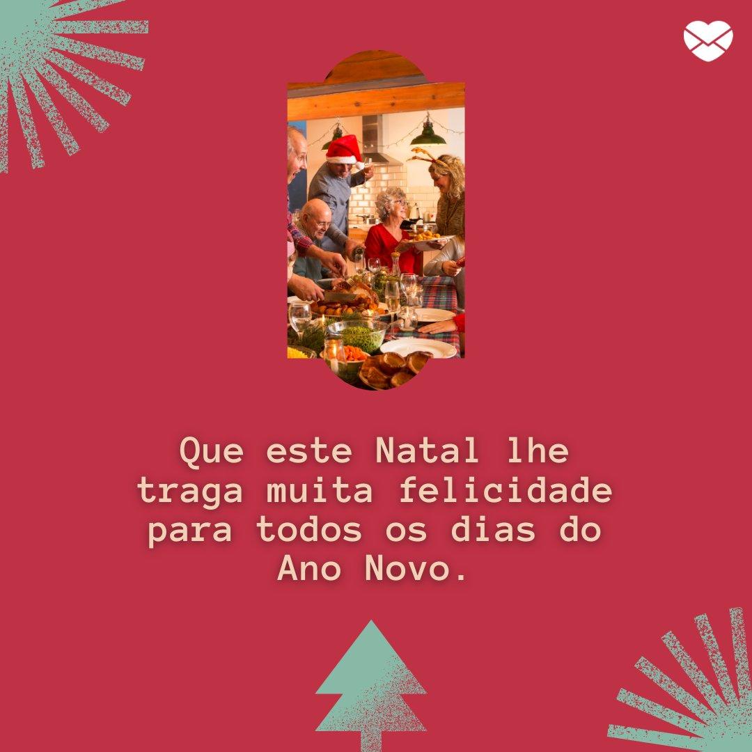 'Que este Natal lhe traga muita felicidade para todos os dias do Ano Novo.' - Imagens de Natal