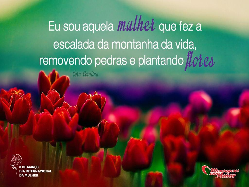 'Eu sou aquela mulher que fez a escalada da montanha da vida, removendo pedras e plantando flores.' - Imagens para o Dia Internacional da Mulher