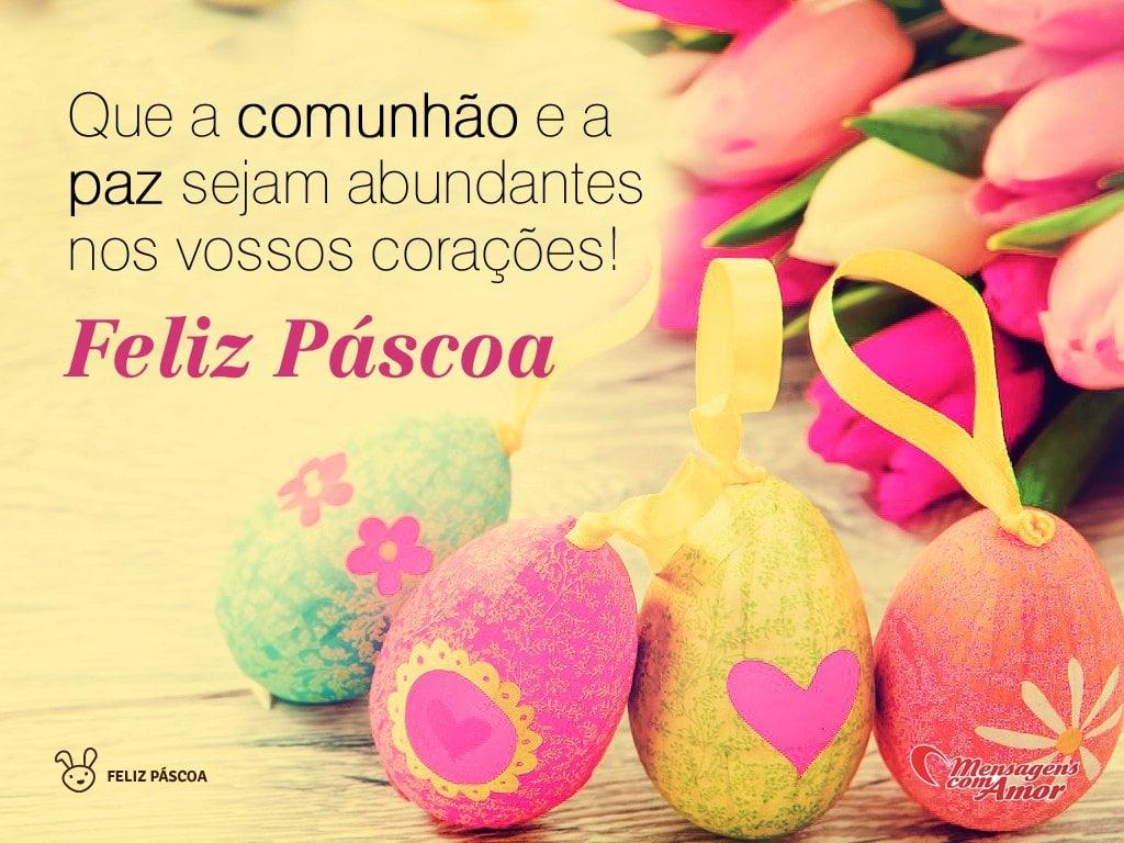 'Que a comunhão e a paz sejam abundantes nos vossos corações! Feliz Páscoa' - Imagens de Páscoa
