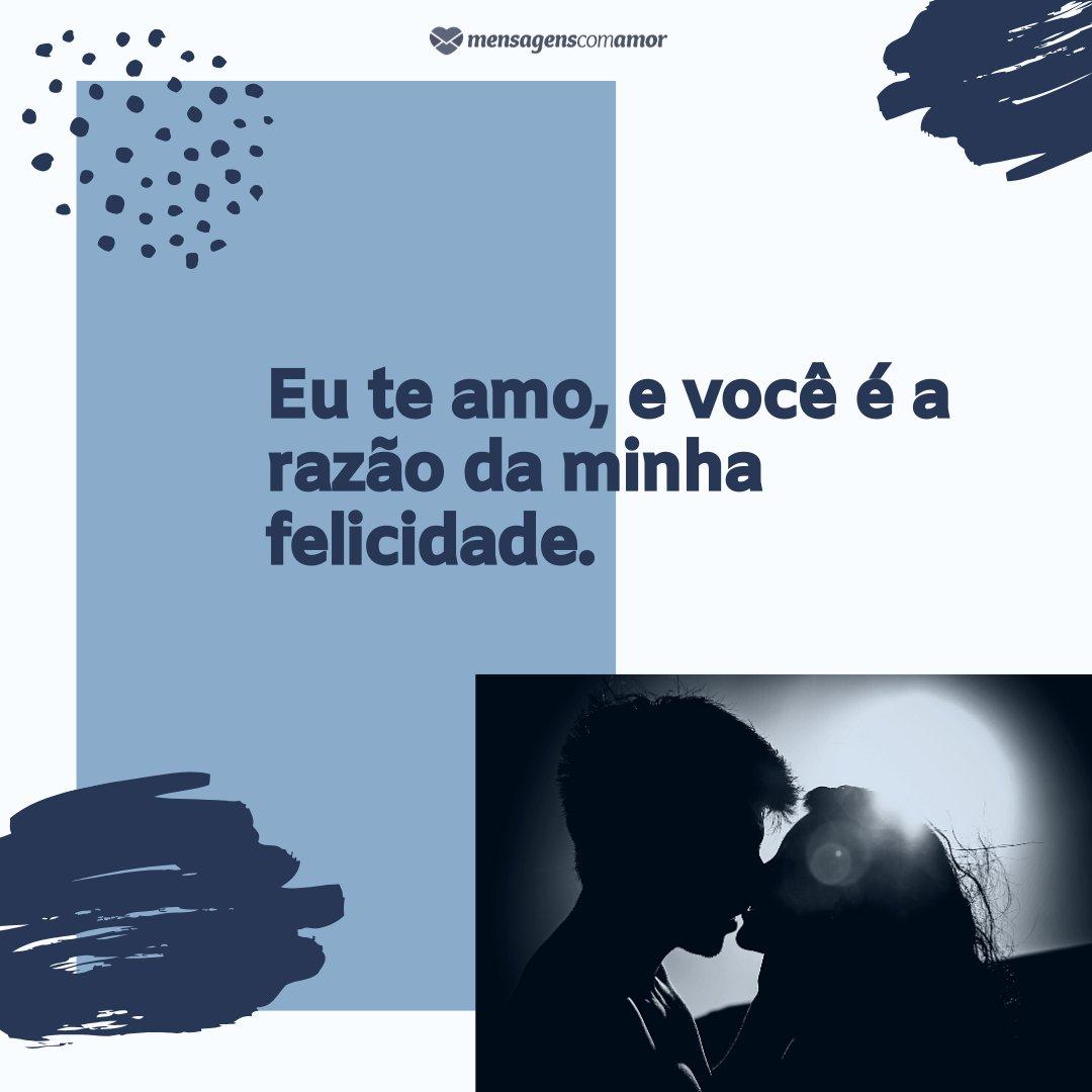 'Eu te amo, e você é a razão da minha felicidade.' - Amor em Poesia
