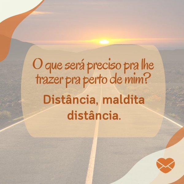 Frases De Amor Distante Mais Amor Só Saudade