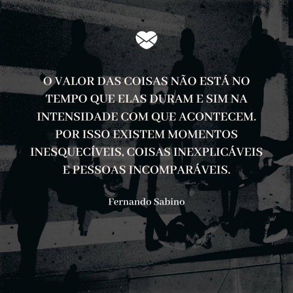 Valores Fernando Sabino Sentimentos