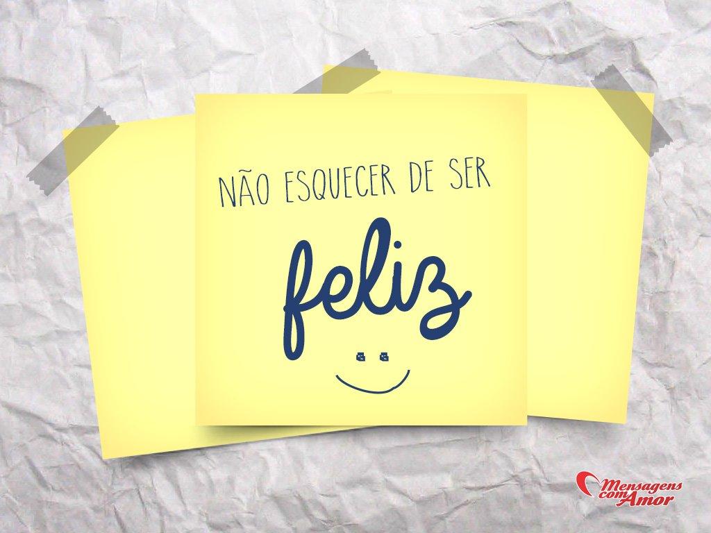 'Não esquecer de ser feliz!' - Frases em Post-it