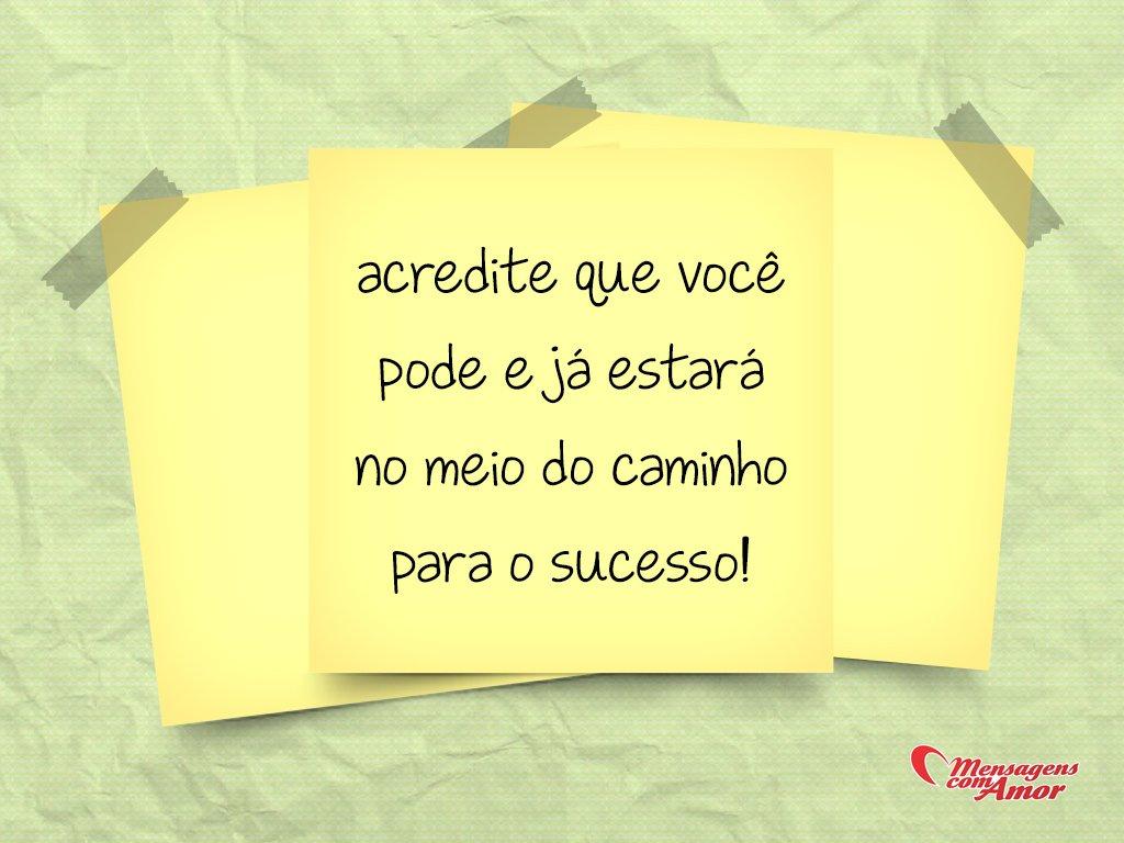 'Acredite que você pode e já estará no meio do caminho para o sucesso!' - Frases em Post-it