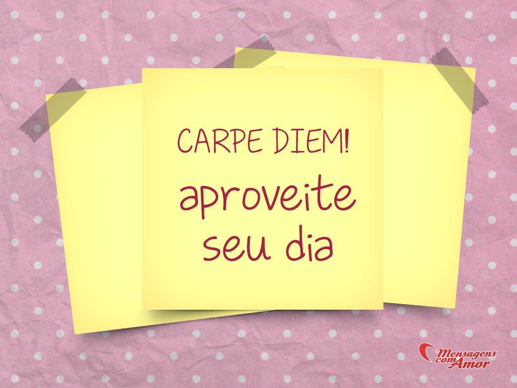 'Carpe Diem! Aproveite seu dia' -  Frases em Post-it
