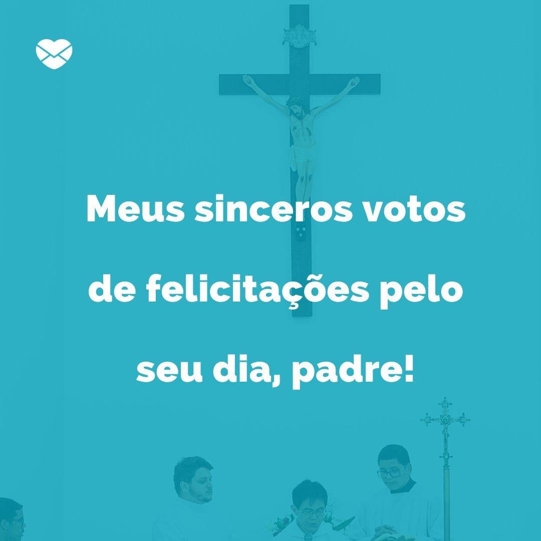 'Meus sinceros votos de felicidade pelo seu dia, padre!' - Mensagens para o Dia do Padre