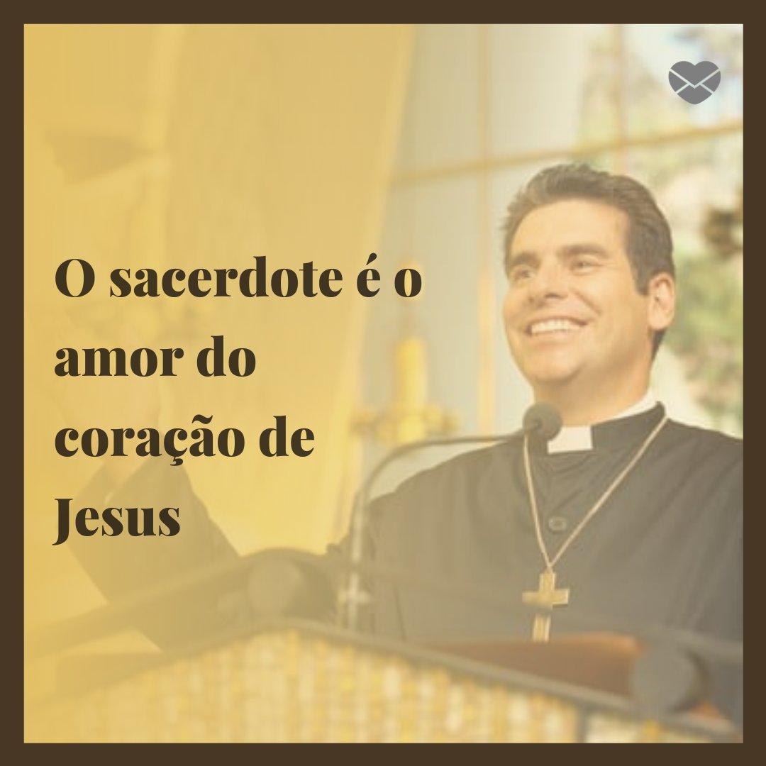 'O sacerdote é o amor do coração de Jesus' -  Mensagens para o Dia do Padre