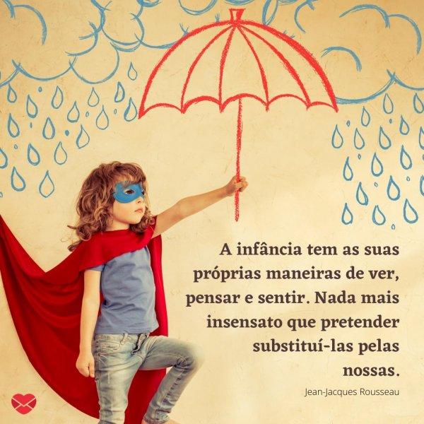 'A infância tem as suas próprias maneiras de ver, pensar e sentir [...]' - Frases para o Dia da Infância