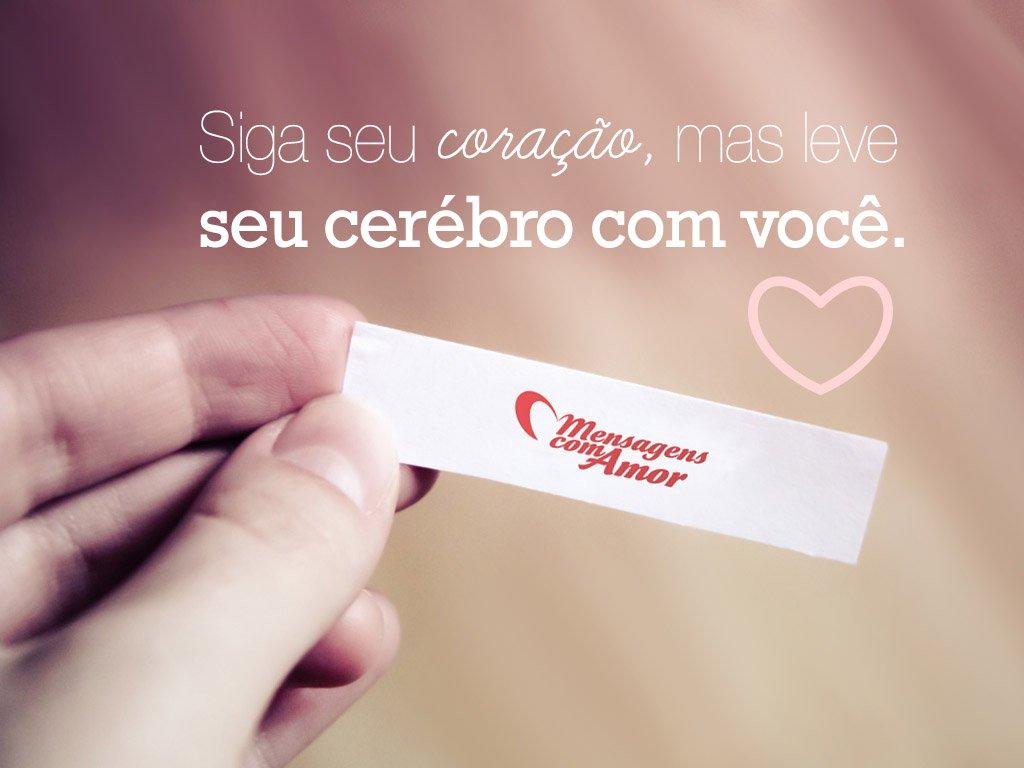 'Siga seu coração, mas leve seu cérebro com você!' - Imagens com Frases de Amor