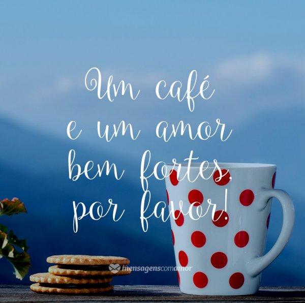 Frases Sobre Cafe Com Amor Sentimentos E Sabor