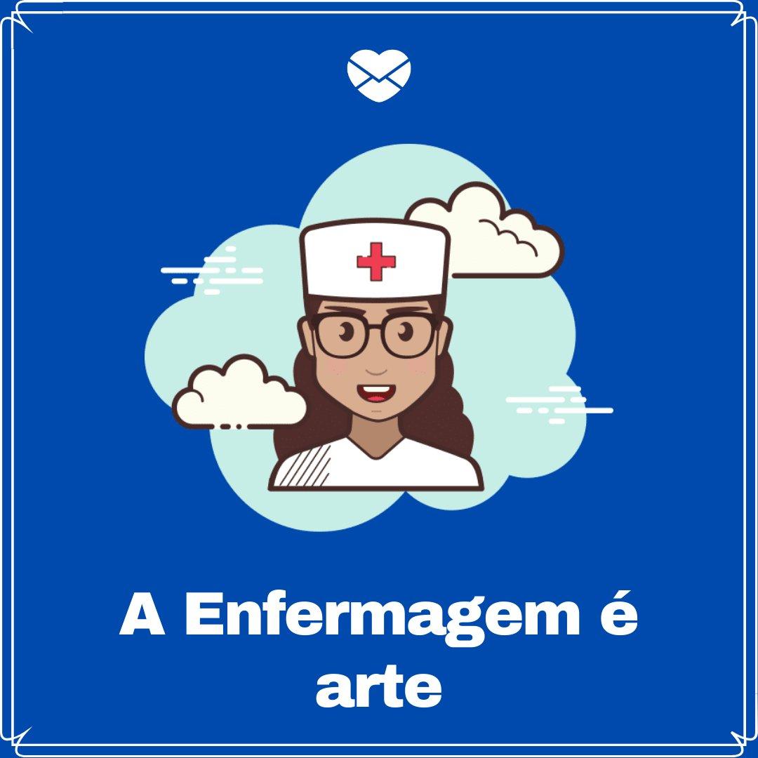 'A Enfermagem é arte' - Dia do Enfermeiro