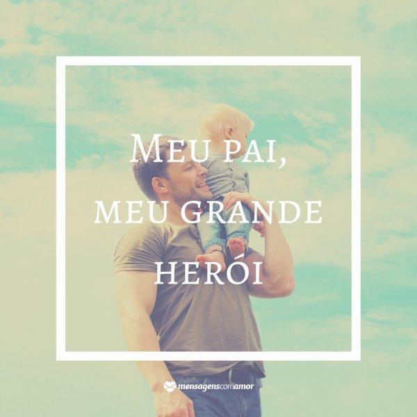 'Meu pai, meu grande herói' - Saudades do Meu Pai