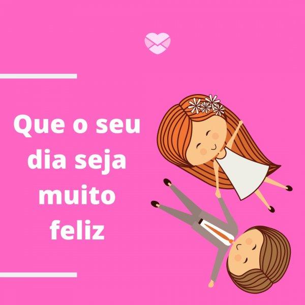'Que seu dia seja muito feliz' - Frases românticas de bom dia