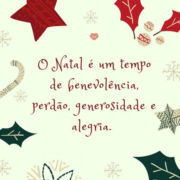 'O Natal é um tempo de benevolência, perdão, generosidade e alegria. ' - Mensagens de Natal para clientes