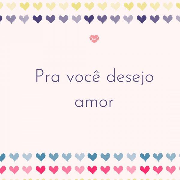 'Para você desejo amor' - Frases de Amor para o Ano Novo