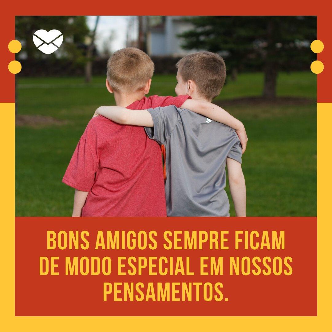 'Bons amigos sempre ficam de modo especial em nossos pensamentos.' - Mensagens de Boa Tarde