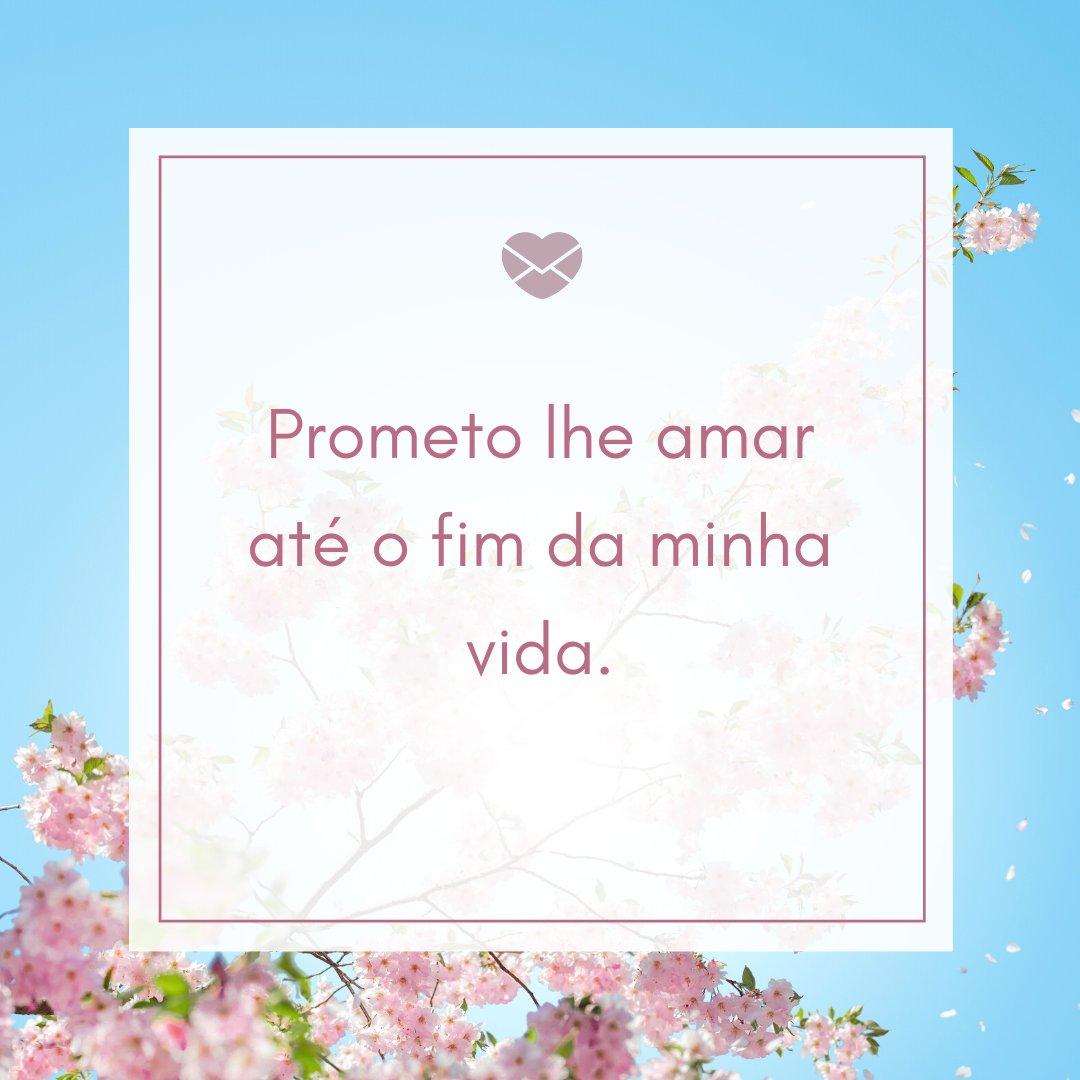 'Prometo lhe amar até o fim da minha vida.' - Textos românticos para o Dia dos Namorados