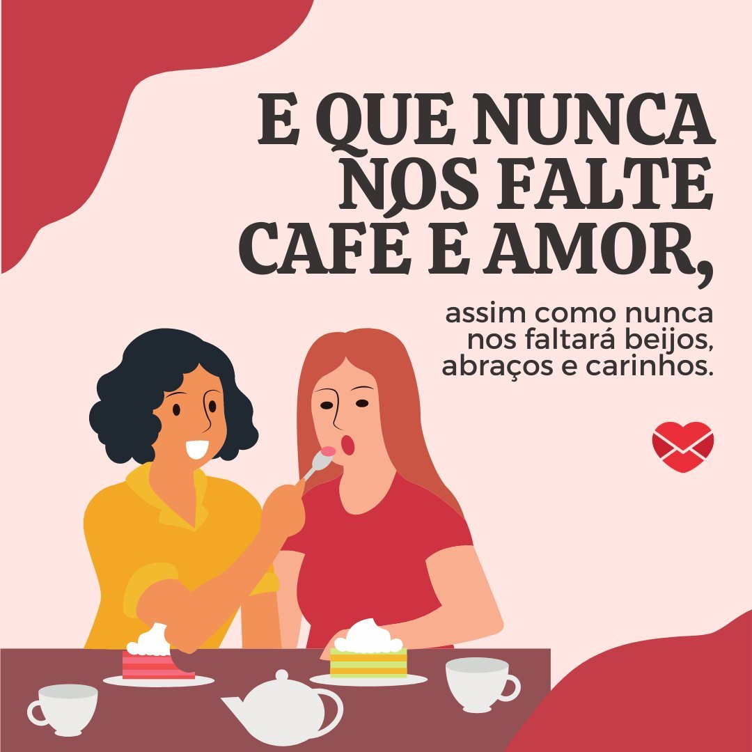 Café E Amor 20 Frases De Bom Dia Para A Namorada Bom Dia