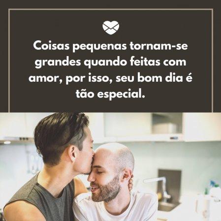 Pequenas Grandes Coisas 20 Frases De Bom Dia Para A Namorada Bom Dia