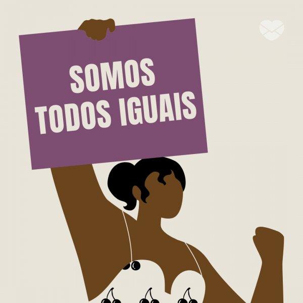 'Somos todos iguais' -  Mensagens para o Dia da Consciência Negra