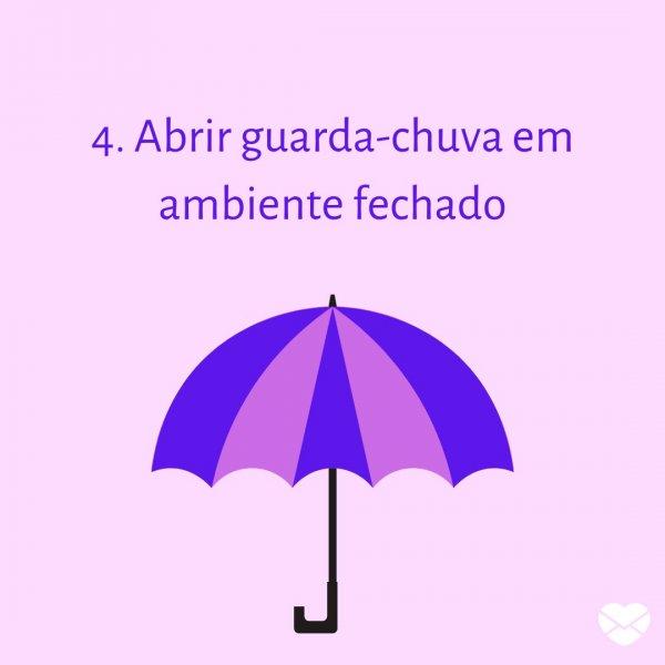 '4. Abrir guarda-chuva em ambiente fechado' - 13 superstições sobre sexta 13 que precisam parar