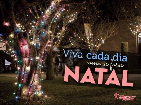 'Viver cada dia como se fosse Natal' - Frases de Natal e Ano Novo