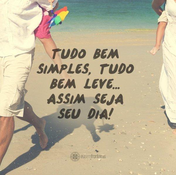 Simplicidade E Leveza 10 Belas Frases Para Desejar Bom Dia