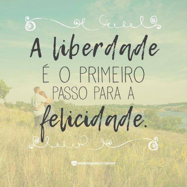 Sinônimo De Liberdade 10 Frases Que Definem A Felicidade