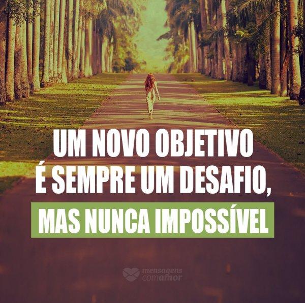 'Um novo objetivo é sempre um desafio, mas nunca impossível' - 10 razões para superar e evoluir