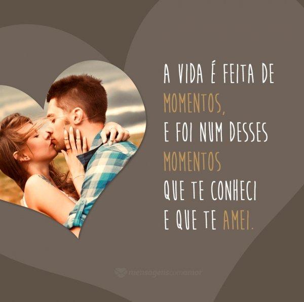 'A vida é feita de momentos, e foi num desses momentos que te conheci e que te amei' - 10 evidências de que você está apaixonado