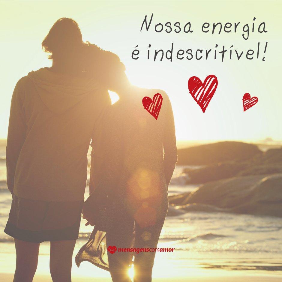'Nossa energia é indescritível' -  9 razões por que amo o nosso amor