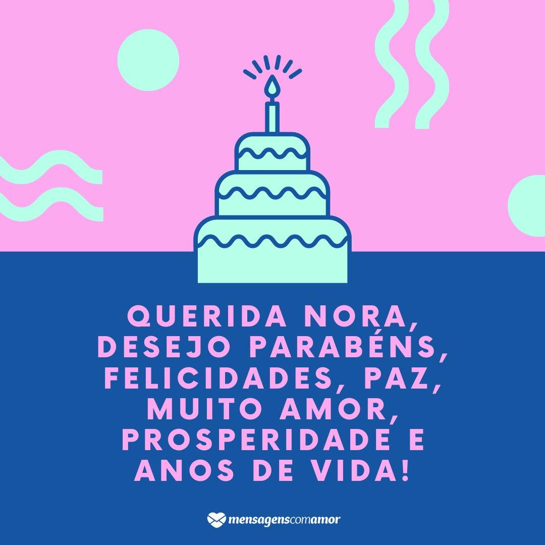 'Querida nora, desejo parabéns, felicidades, paz, muito amor, prosperidade e anos de vida! ' - Mensagens de aniversário para a nora