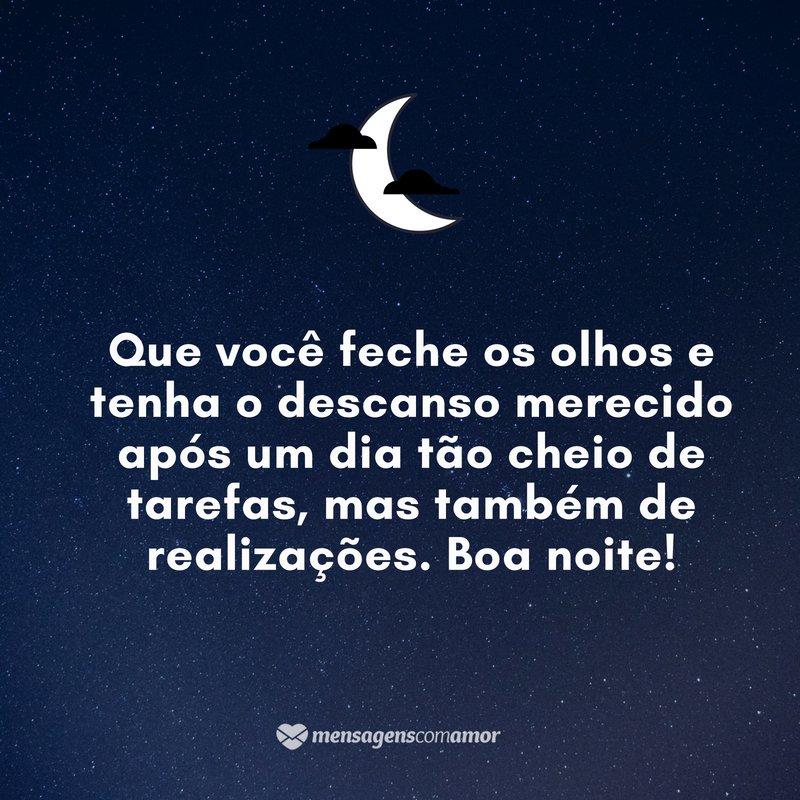 'Que você feche os olhos e tenha o descanso merecido(...)' - Imagens de boa noite