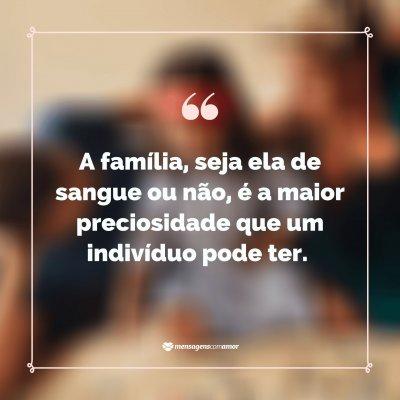 Mensagens Sobre Valorizar A Família Para Os Que Estão Ao Nosso Lado